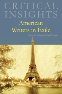 Critical Insights: American Writers in Exile
